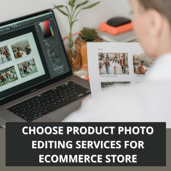 Choose Product Photo Editing Services for eCommerce Store